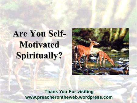 "Are You Self- Motivated Spiritually?. What is Your ""Motivation Quotient?"""