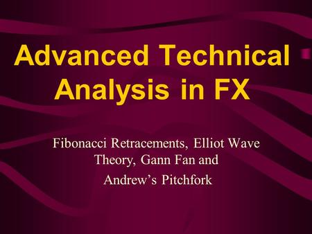 Advanced Technical Analysis in FX