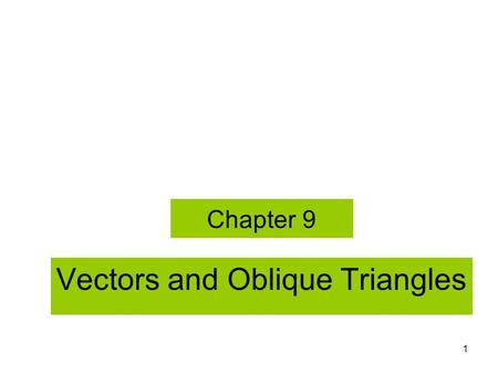 Vectors and Oblique Triangles