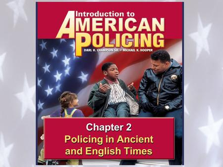 Chapter 2 Policing in Ancient and English Times Chapter 2 Policing in Ancient and English Times.