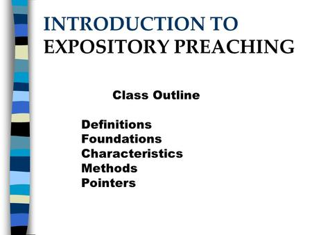INTRODUCTION TO EXPOSITORY PREACHING