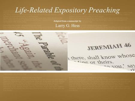 Life-Related Expository Preaching Adapted from a manuscript by Larry G. Hess.