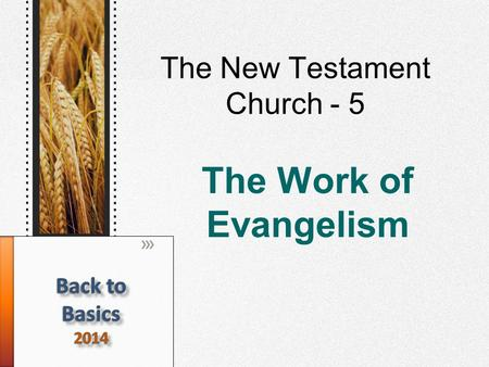 The New Testament Church - 5 The Work of Evangelism.
