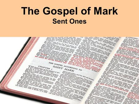 The Gospel of Mark Sent Ones. Mark 3:7-19 Jesus withdrew with his disciples to the lake, and a large crowd from Galilee followed. When they heard all.