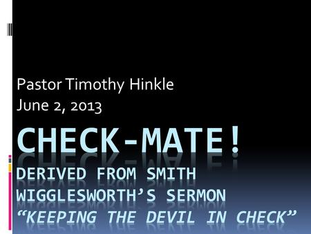 Pastor Timothy Hinkle June 2, 2013. Luke 4:1-2 1 And Jesus being full of the Holy Ghost returned from Jordan, and was led by the Spirit into the wilderness,