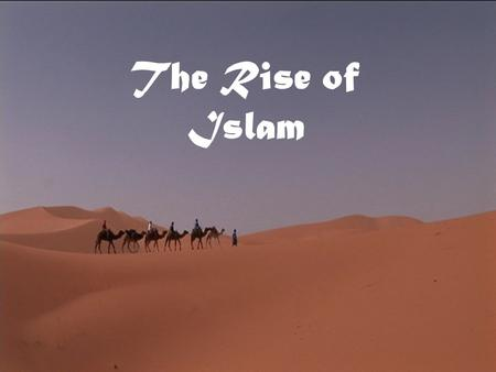 The Rise of Islam. Geography of Arabia Arabia is a peninsula that is mostly desert. There is intense heat. Water is found only at oases, green areas fed.