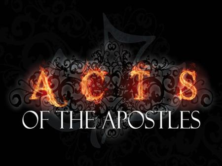  Basic Outline  Acts Chapters 1 to 9 Peter is Prominent.  Acts Chapters 10 to 28, Paul is Prominent.