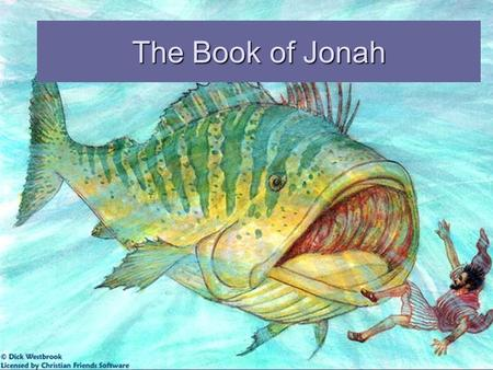 The Book of Jonah. What's the book of Jonah about? What major message does this minor prophet hold for us?