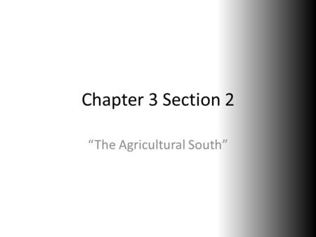"Chapter 3 Section 2 ""The Agricultural South"". If you were enslaved in the colonies, what would you do? I'm sure you would not want to suffer your fate,"