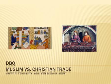 Introduction Christianity and Islam were two dominant and growing religions from the 1st and 7th century, respectively. Trade in the two religions differed.