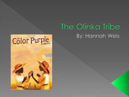  In the book The Color Purple. One of the sisters (Nettie) goes to live with a family. They are missionaries for their church. They go and live in Africa.
