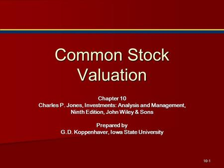 Chapter 10 Charles P. Jones, Investments: Analysis and Management, Ninth Edition, John Wiley & Sons Prepared by G.D. Koppenhaver, Iowa State University.
