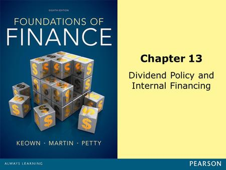 Chapter 13 Dividend Policy and Internal Financing.
