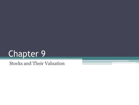Chapter 9 Stocks and Their Valuation. Topics Covered Common and Preferred Stock Properties Valuing Preferred Stocks Valuing Common Stocks - the Dividend.