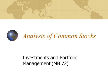 Analysis of Common Stocks Investments and Portfolio Management (MB 72)