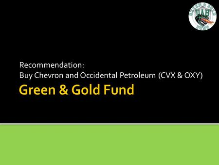 Recommendation: Buy Chevron and Occidental Petroleum (CVX & OXY)