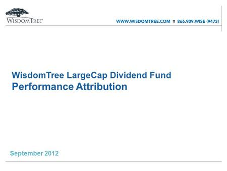 WisdomTree LargeCap Dividend Fund Performance Attribution September 2012.