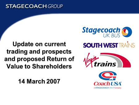Return of Value 2007 Update on current trading and prospects and proposed Return of Value to Shareholders 14 March 2007.