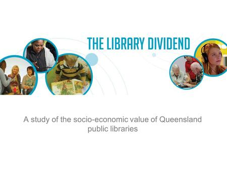 A study of the socio-economic value of Queensland public libraries.
