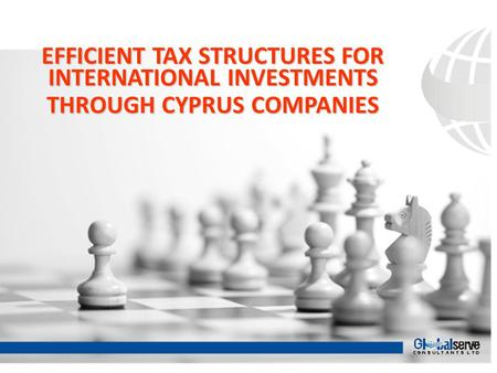 EFFICIENT TAX STRUCTURES FOR INTERNATIONAL INVESTMENTS