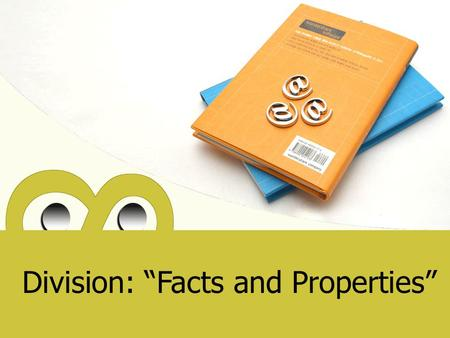 "Division: ""Facts and Properties"""