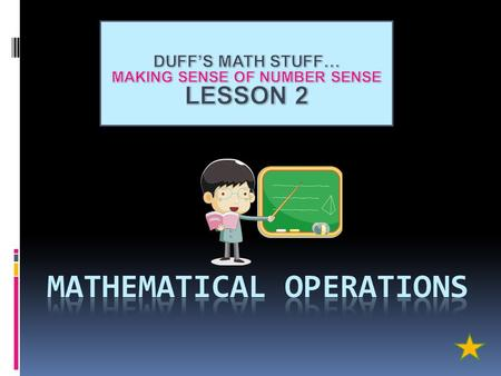 WHAT ARE OPERATIONS ??? ALTHOUGH NUMBERS ARE THE MOST IMPORTANT PART OF MATH, WE WOULDN'T BE ABLE TO DO ANYTHING WITH THEM WITHOUT OPERATIONS! + - x.