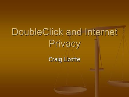 DoubleClick and Internet Privacy Craig Lizotte. Mission Statement DoubleClick is your partner in achieving success with digital marketing—whether you.