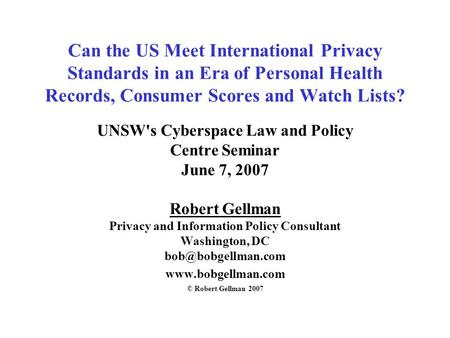 Can the US Meet International Privacy Standards in an Era of Personal Health Records, Consumer Scores and Watch Lists? UNSW's Cyberspace Law and Policy.