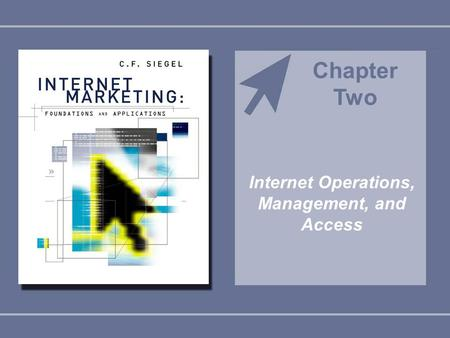 Internet Operations, Management, and Access Chapter Two.