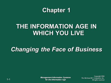 1-1 Management Information Systems for the Information Age Copyright 2004 The McGraw-Hill Companies, Inc. All rights reserved Chapter 1 THE INFORMATION.