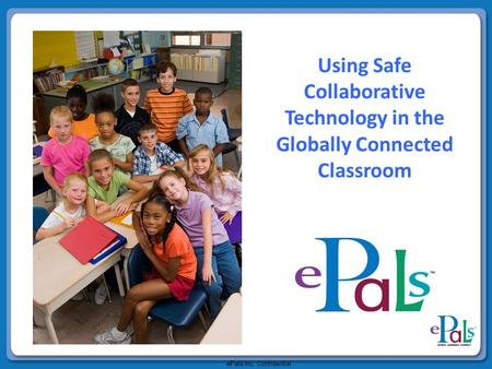EPals TM Keeping Children Safe. Question: Can a FREE ...