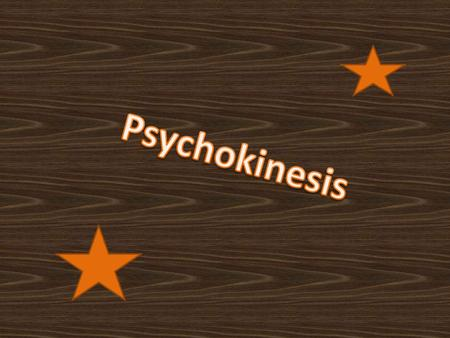 Psychokinesis is a term coined by publisher Henry Holt to refer to the direct influence of mind on a physical system that cannot be entirely accounted.