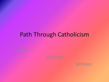 Path Through Catholicism