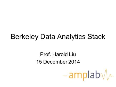 Berkeley Data Analytics Stack