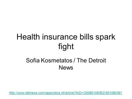 Health insurance bills spark fight Sofia Kosmetatos / The Detroit News
