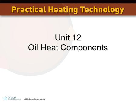Unit 12 Oil Heat Components
