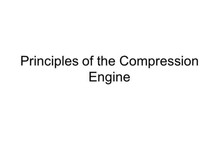 Principles of the Compression Engine