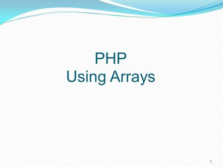 PHP Using Arrays.