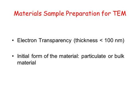 Materials Sample Preparation for TEM