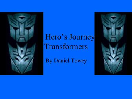 A Hero's Journey Transformers
