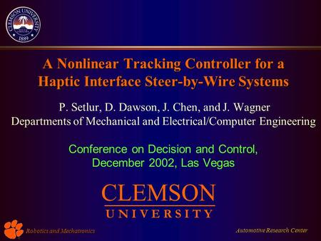 Automotive Research Center Robotics and Mechatronics A Nonlinear Tracking Controller for a Haptic Interface Steer-by-Wire Systems A Nonlinear Tracking.