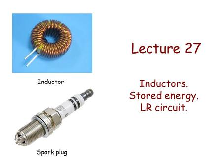 Inductors. Stored energy. LR circuit.
