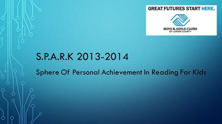S.P.A.R.K 2013-2014 Sphere Of Personal Achievement In Reading For Kids.