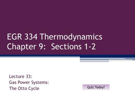 EGR 334 Thermodynamics Chapter 9: Sections 1-2