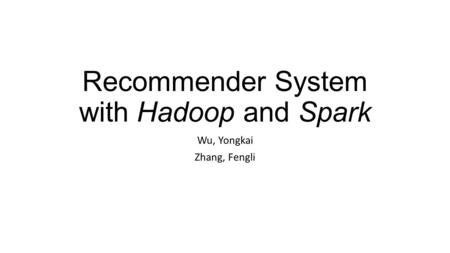 Recommender System with Hadoop and Spark