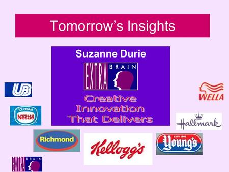 Tomorrow's Insights Suzanne Durie. Tomorrow's Insights The Power of Trends The NPD Radar Looking for Patterns Focussing the Signals Lift Off!
