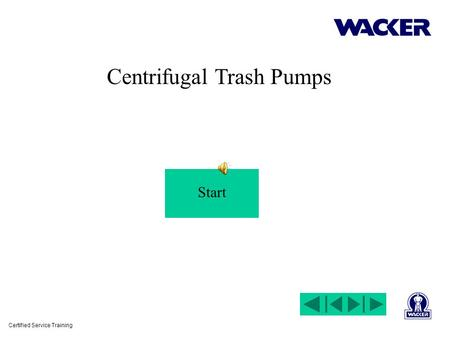 Certified Service Training Start Centrifugal Trash Pumps.