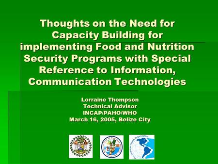 Thoughts on the Need for Capacity Building for implementing Food and Nutrition Security Programs with Special Reference to Information, Communication Technologies.