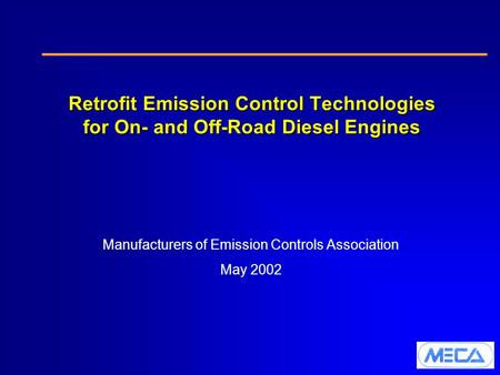 Retrofit Emission Control Technologies for On- and Off-Road Diesel Engines Manufacturers of Emission Controls Association May 2002.