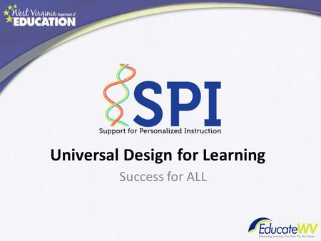 Universal Design for Learning Success for ALL. What is Universal Design?